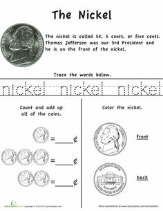 Worksheets: Learn the Coins: The Nickel  If you search for 'learn the coins' it will bring up penny, dime and quarter