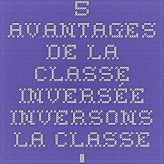 Les 5 avantages de la #classeinversee #fle #textebref