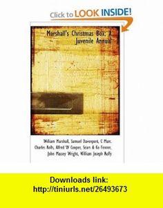 Marshalls Christmas Box A Juvenile Annual (9781103354719) William Marshall , ISBN-10: 110335471X  , ISBN-13: 978-1103354719 ,  , tutorials , pdf , ebook , torrent , downloads , rapidshare , filesonic , hotfile , megaupload , fileserve