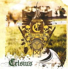 Celsius - Kickin' it to Hell 'n Back (2004) Vox on tracks 5, 7, 10, 11