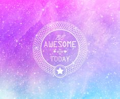 Be awesome today..Feel #fabulous