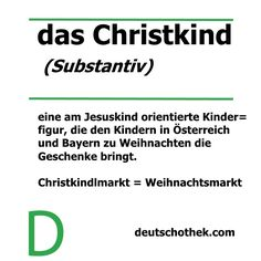 #wordoftheweek #WortderWoche #Deutschlernen #LearnGerman #Deutschothek #Sprachschule #languageschool #germanschool #GermanLanguage #Christkind #Christmas #Weihnachten #Christkindlmarkt #Weihnachtsmarkt #Traditionen #Traditions New Words, Language School, Learn German, Xmas