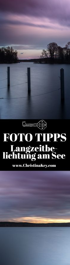 Fotografie Tipps - Langzeitbelichtung am See mit Verwendung von einem Graufilter oder ND Filter - So gehts! Jetzt entdecken auf CHRISTINA KEY - dem Fotografie, Blogger Tipps, Rezepte, Mode und DIY Blog aus Berlin, Deutschland