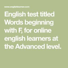 English test titled Words beginning with F, for online english learners at the Advanced level. Word Formation, Advanced Vocabulary, English Test, Begin, Regular Exercise, Vocabulary Words, Exercises, Lose Weight, Exercise Routines
