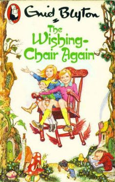 The Wishing Chair Again - Enid Blyton, i had all these books