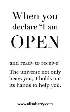 I am open and ready to receive. #Affirm it! #positive #life #quote www.MorningCoach.com