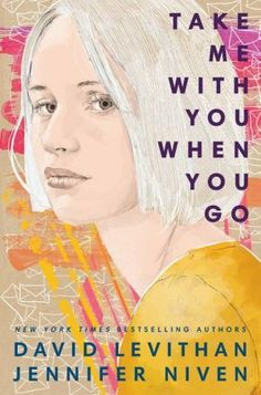 Take Me With You When You Go by David Levithan, Jennifer Niven, Hardcover | Barnes & Noble® Cool Books, Ya Books, Books To Read, Beautiful Book Covers, Best Book Covers, Jennifer Niven, David Levithan, All The Bright Places, Young Adult Fiction