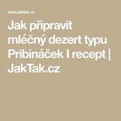 Jak připravit mléčný dezert typu Pribináček I recept | JakTak.cz