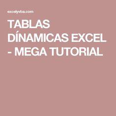 TABLAS DÍNAMICAS EXCEL - MEGA TUTORIAL