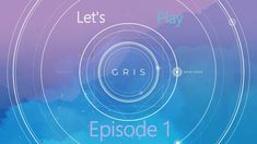 Lets Play GRIS Epis