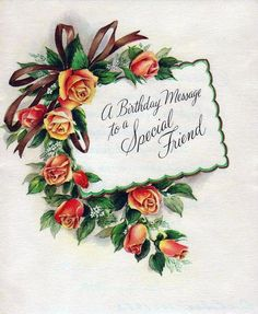 A birthday message to a special friend. #vintage #birthday #cards