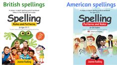 For British English. For American English. British English, American English, British Spelling, Spelling Rules, Homeschool, Age, Books, Kids, Young Children