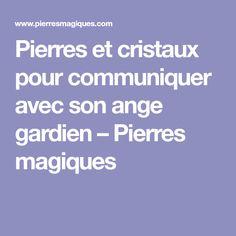 Pierres et cristaux pour communiquer avec son ange gardien – Pierres magiques