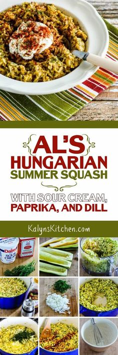 My friend Al's Hungarian Summer Squash with Sour Cream, Paprika, and Dill is a delicious way to cook zucchini or yellow summer squash, and this tasty recipe from Al is low-carb, vegetarian, and South Beach Diet friendly. I haven't tried making it without the tiny bit of flour Al uses, but I bet you could make this gluten-free if you need to. [found on KalynsKitchen.com]