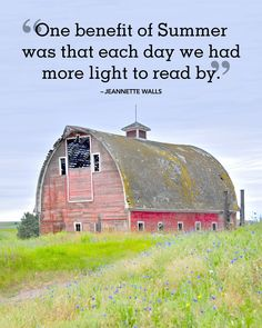 """Inspirational quotes and sayings about summer: """"One benefit of Summer was that each day we had more light to read by.""""  - Jeannette Walls"""