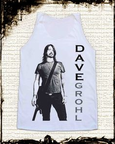 Size M -- DAVE GROH Shirts Foo Fighters Shirts Alternative Rock Women Shirts Vest Tank Top Women Tunics Sleeveless Singlet White Shirts. $16.00, via Etsy.