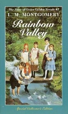 Rainbow Valley by L. M. Montgomery  One of my all time favourite books, and the  penultimate of the Anne of Green Gables series.