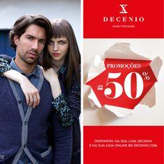 Inspire-se na Coleção Outono Inverno 16/17 e aproveite as Promoções até -50% Na sua Loja Decenio e Loja Online @ www.decenio.com Viva, sinta e partilhe Decenio: #mediterrano