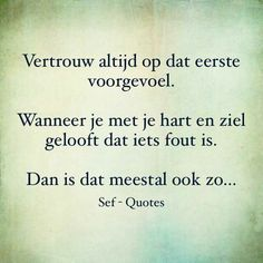 Dat is sterker dan je hart en ziel. Sef Quotes, Words Quotes, Wise Words, Love Quotes, Inspirational Quotes, Sayings, Dream Word, Dutch Quotes, Believe
