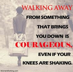 Discover and share Courage To Walk Away Quotes. Explore our collection of motivational and famous quotes by authors you know and love. Walk Away Quotes, Quotes To Live By, Quotable Quotes, Motivational Quotes, Inspirational Quotes, True Quotes, Words Quotes, Wise Words, Sayings