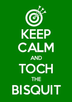 KEEP CALM AND TOCH THE BISQUIT