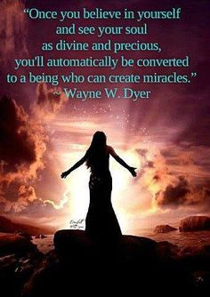 "✶ ""Once you believe in yourself and see your Soul as divine and precious, you'll automatically be converted to a being who can create miracles. Wayne Dyer ★❤★ Believe in Yourself ❣ Eckhart Tolle, Wayne Dyer Quotes, Indigo Children, Visualisation, A Course In Miracles, Mystique, Spiritual Awakening, Spiritual Path, Spiritual Healer"