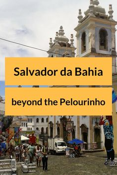 There's more to Salvador than just the Pelourinho. Check out its other treasures here!