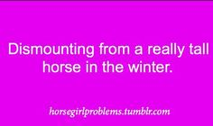 the worst feeling in the world. Even from a little horse after a hard ride.owww>> my horse is 16 hh and I'm five foot Horse Meme, Funny Horses, Horse Quotes, Horse Sayings, Horse Humor, Cowgirl And Horse, My Horse, Horse Riding, Horse Tips