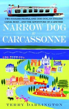 Narrow Dog to Carcassonne by Terry Darlington, http://www.amazon.com/dp/038534208X/ref=cm_sw_r_pi_dp_QOkwrb0QEQ65P