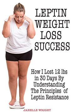 Leptin Weight Loss Success: How I Lost 12 lbs in 30 Days By Understanding The Principles of Leptin Resistance *** LEARN MORE @ http://www.easy-breakfast.com/books/10948/?951