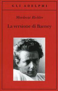 La versione di Barney - Mordecai Richler - 1823 recensioni su Anobii