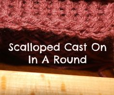 Loom Knitting - How to do a scalloped cast on in a round.