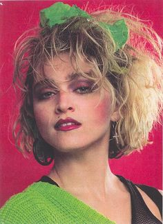 Madonna 80's Yes I had the haircut complete with sash thingy. Many colors of sash thingys.
