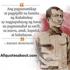 Andres Bonifacio Quotes:Filipino revolutionary leader Andres Bonifacio is both brave by pen and sword.Andres Bonifacio and His Ideas on Love Country. Love Can, What Is Love, Titanic Kate Winslet, Filipino Quotes, Tagalog Quotes, Patriotic Quotes, History Facts, Anxious, Revolutionaries