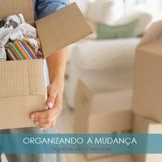 Organize sem Frescuras | Rafaela Oliveira » Arquivos » Organizando a mudança antes, durante e depois