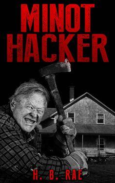 Minot Hacker: Mystery Series (My Murder Mysteries #1) ($2.99 to Free) - Books