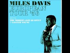 Miles Davis - European Tour (With Modern Jazz Quartet & Lester Young. Jazz Trumpet, All That Jazz, Miles Davis, European Tour, Jazz Blues, Tours, Memes, Amazing, Music