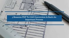 PDF TO CAD conversion has gradually become an integral part of the design process over the past few years. The post discusses reasons why it's considered so important by the Architectural Design Drafters.