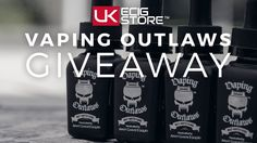 Giveaway - Most Wanted Range Vaping Outlaws   UK ECIG STORE