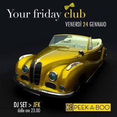 YOUR FRIDAY CLUB – PEEK-A-BOO- CAGLIARI – VENERDI 24 GENNAIO 2014
