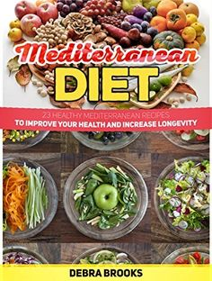 Mediterranean Diet: 23 Healthy Mediterranean ReceipesTo Improve Your Health and Increase Longevity (Mediterranean diet books, mediterranean diet, mediterranean diet for beginners) by Debra Brooks, http://www.amazon.com/dp/B00TM9J1P0/ref=cm_sw_r_pi_dp_z109ub1C0HFNE