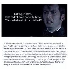 Falling in love. Doctor Who Bbc Doctor Who, 10th Doctor, Tenth Doctor Quotes, Rose And The Doctor, What Kind Of Man, Tv Doctors, Pokerface, Don't Blink, Rose Tyler