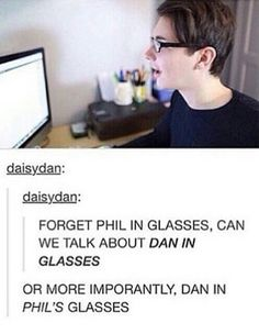 Dude that looked like a different person omg but Phil in glasses is still like