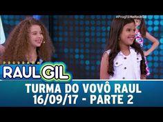 A Turma do Vovô Raul - Parte 2   Programa Raul Gil (16/09/17) - YouTube Playlists, Raul Gil, Youtube, Youtubers, Youtube Movies