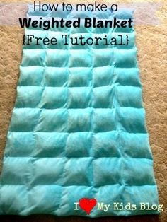 DIY Free Tutorial on how to make a weighted blanket, they have been shown to help calm/relax children that have Autism. AWESOME! Easy and inexpensive to make! #diy #crafts