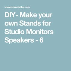 DIY- Make your own Stands for Studio Monitors Speakers - 6