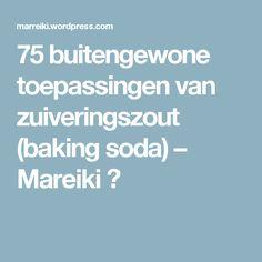 75 buitengewone toepassingen van zuiveringszout (baking soda) – Mareiki ॐ