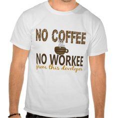 Kein Kaffee kein Workee Entwickler Hemden