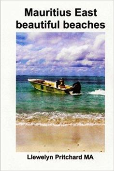 Télécharger Mauritius East beautiful beaches: Une Collection de Souvenirs photographies en couleurs avec legendes Gratuit
