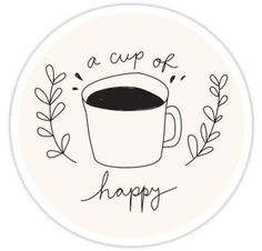 """""""A Cup Of Happy"""" Stickers by leaamaarie Coffee Cup Drawing, Coffee Doodle, Happy Stickers, Cute Stickers, Embroidery Art, Embroidery Patterns, Coffee Design, Aesthetic Stickers, Doodle Art"""